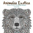 Animalia exotica. Insoliti ritratti del mondo animale. Colouring book