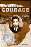 A Boy Named Courage: A Surgeon's Memoir of Apartheid
