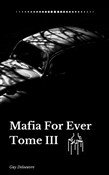 Mafia For Ever Tome III