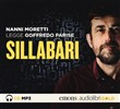 Sillabari letto da Nanni Moretti. Audiolibro. CD Audio formato MP3. Ediz. integrale