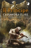 Il principe. Shadowhunters. The infernal devices. Vol. 2