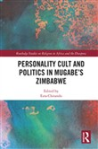 Personality Cult and Politics in Mugabe's Zimbabwe