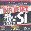 Influence. Come spingere gli altri. Audiolibro. 2 CD Audio