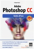 Adobe Photoshop CC. Guida all'uso