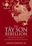 The Tây Son Rebellion, Historical Fiction of Eighteenth-Century Vietnam