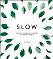 slow: finding peace and p...