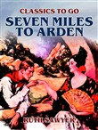 Seven Miles to Arden