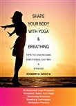 Shape your body with yoga & breathing