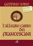 L'allegro carro dei Francescani-The merry float of the Franciscans. Ediz. bilingue