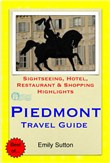 Turin & The Piedmont Region (Italy) Travel Guide - Sightseeing, Hotel, Restaurant & Shopping Highlights (Illustrated)