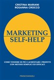 Marketing self-help. Come vendere di più e aumentare i profitti con metodi semplici ed efficaci