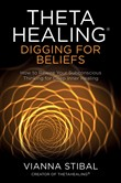 ThetaHealing®: Digging for Beliefs