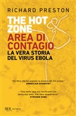 The hot zone. Area di contagio. La vera storia del virus Ebola