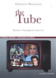 The Tube. Pynchon e l'immaginario dopo la Tv