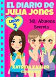 El Diario de Julia Jones - Mi Abusona Secreta