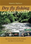 Dry fly fishing in fast water