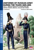 Uniforms of Russian army during the years 1825-1855. Vol. 11: Reign of Nicholas I of Russia 1825-1855 service troops, medical, civilian and others