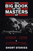 The Big Book of the Masters of Horror: 120+ authors and 1000+ stories