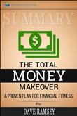 Summary: The Total Money Makeover: A Proven Plan for Financial Fitness