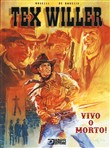 Tex Willer. Vivo o morto!