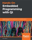 Hands-On Embedded Programming with Qt