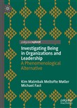 Investigating Being in Organizations and Leadership