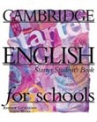 Cambridge english for schools starter sb