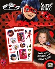 Super Tattoo. Miraculous. Le storie di Ladybug e Chat Noir. Ediz. a colori