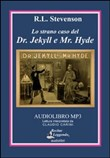 Lo strano caso del dr. Jekyll e mr. Hyde. CD Audio formato MP3. Ediz. integrale