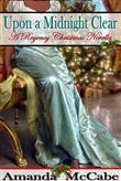 Upon a Midnight Clear: A Regency Christmas Novella