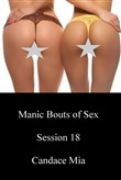 Manic Bouts of Sex: Session 18