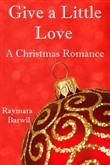 Give a Little Love, A Christmas Romance
