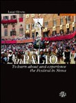 InPalio. To learn about and experience the Festival in Siena
