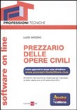 Prezzario delle opere civili. Con software on line
