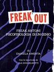 freak out. freak antoni. ...