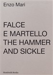 Falce e martello-The hammer and the sickle. Ediz. a colori