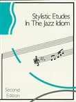 Stylistic Etudes in the Jazz Idiom (Music Instruction)