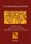 Alcoholism and stigma. A family involved in the joust of alcoholism while fighting to build Al-Anon in Italy