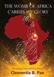 The Womb of Africa Carries My Glory