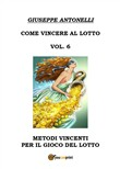 Come vincere al lotto. Vol. 6