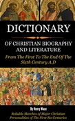 Dictionary of Christian Biography and Literature- From the 1st to the End of the 16th Century AD