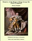 Memoirs of the Reign of King George the Third (Complete)
