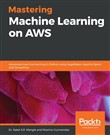 Mastering Machine Learning on AWS