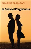 In Praise of Forgiveness