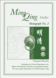 Ming Qing studies. Martyrdom and Frontier Banishment in the Official and Devotional Narratives of anti-Qing Uprisings. The Case of Jahri Sufi Women in 18-20th Century Gansu. Nuova