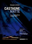 Castagne matte. Con CD Audio