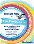Classical Magic 4 - For Easy Piano Arrival of the Queen of Sheba Gymnopedie No 1 Moonlight Sonata 2nd Mvt Letter Names Embedded In Noteheads for Quick and Easy Reading