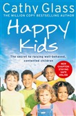 Happy Kids: The Secrets to Raising Well-Behaved, Contented Children