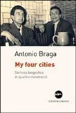 My four cities. Sinfonia biografica in quattro movimenti