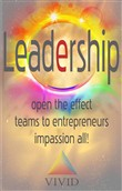 Leadership: Open The Effect, Teams To Entrepreneurs, Impassion All!